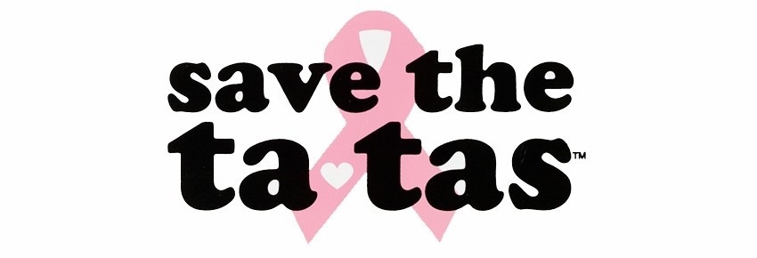 Breast Cancer Awareness Month - Save the Tatas