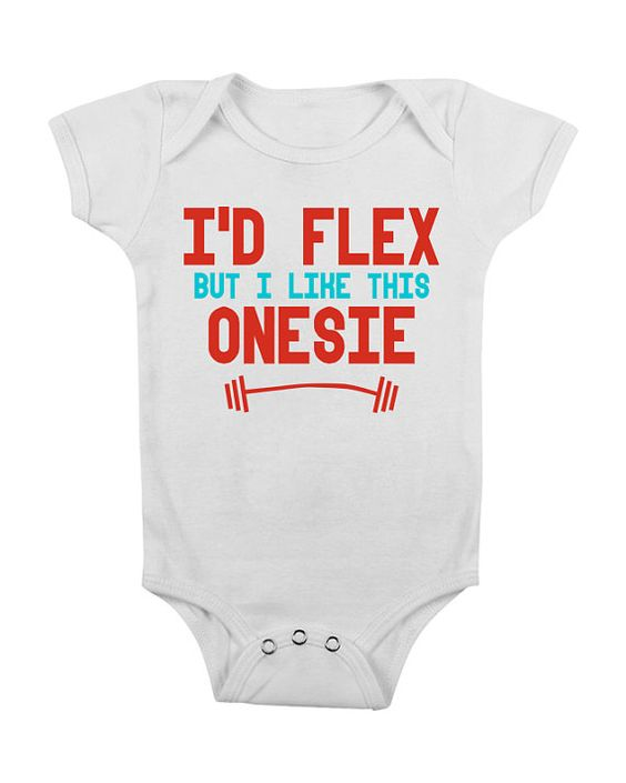 i'd flex but i like this onsie